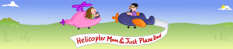 Helicopter Mom and Just Plane Dad