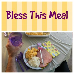 Bless this meal on easter