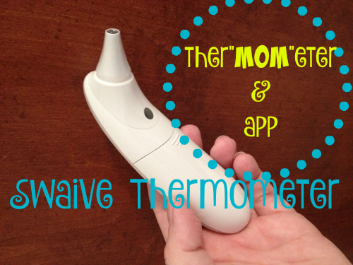 Swaive Thermometer at Helicopter Mom and Just Plane Dad #ad